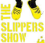 The Slippers Show